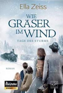 Ella Zeiss - Wie Gräser im Wind Tage des Sturms