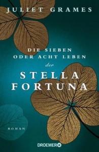Juliet Grames - Die sieben oder acht Leben der Stella Fortuna