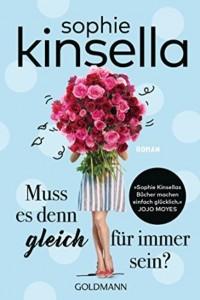Sophie Kinsella - Muss es denn gleich für immer sein